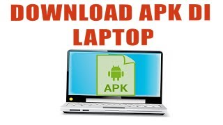 Download lagu Cara Download Aplikasi Android di Laptop / PC Komputer MUDAH