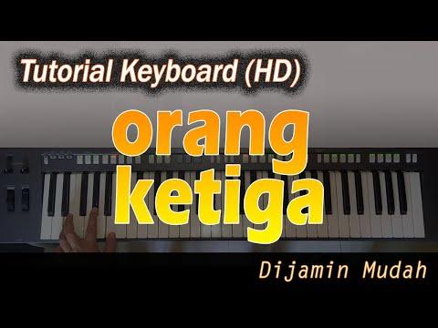 ORANG KETIGA [Tutorial Chord Keyboard]-CARA MUDAH