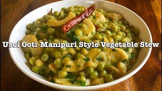 Usoi Ooti | Classic Manipuri Vegetable Stew | Northeast Indian Recipes