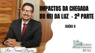 20/12/2020 - IMPACTOS DA CHEGADA DO REI DA LUZ (2º PARTE)