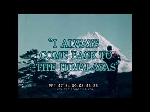 "SIR EDMUND HILLARY  DOCUMENTARY FILM ""I ALWAYS COME BACK TO THE HIMALAYAS"" TIBET 47154"