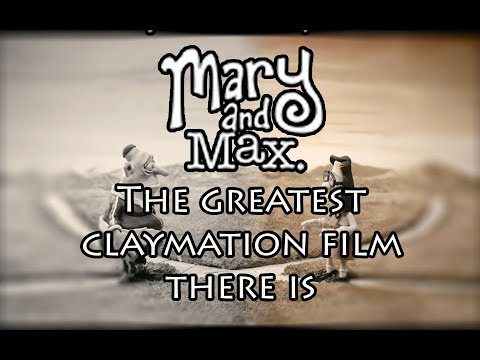Mary And Max The Greatest Claymation Film There Is Youtube