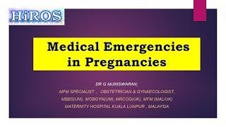 MEDICAL EMERGENCIES IN PREGNANCY