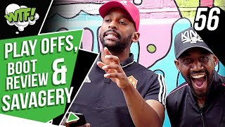 Play Offs, Boot Review & Savagery | EP 56 | WHAT THE FOOTBALL
