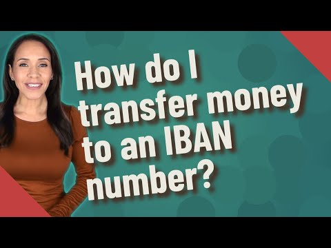 How Do I Transfer Money To An IBAN Number?
