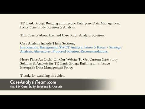 TD Bank Group Building an Effective Enterprise Data Management Policy Case Study Solution & Analysis