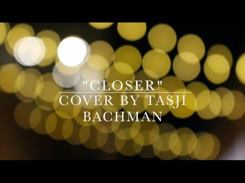 Closer - The Chainsmokers ft. Halsey (Cover by Tasji Bachman)