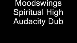 Moodswings Spiritual High - Audacity Dub