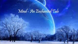 Mind - An Enchanted Tale (Dubstep)
