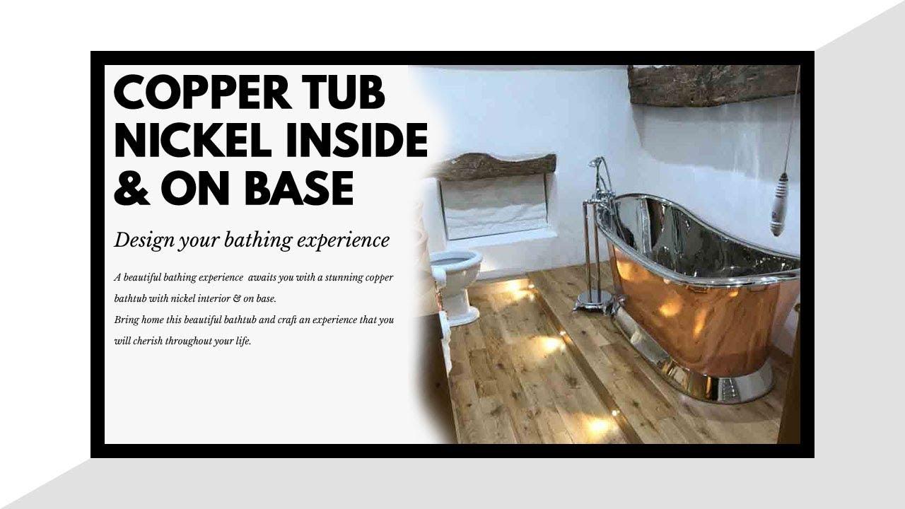 Copper Bathtub Nickel Inside & on Base | Copper Tub - YouTube