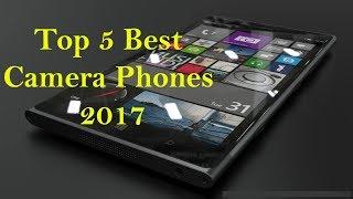 Top 5 Best Camera Phones 2017
