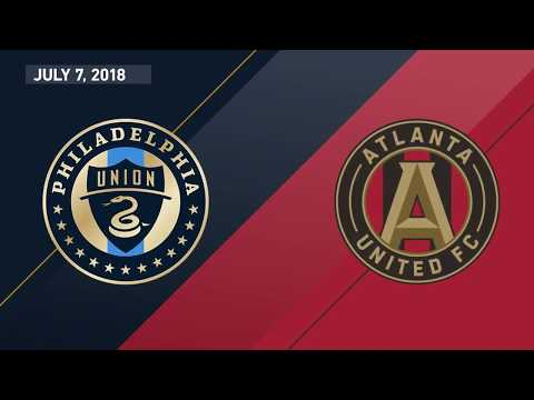 HIGHLIGHTS: Philadelphia Union Vs Atlanta United | July 7, 2018