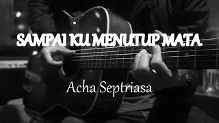 Sampai Ku Menutup Mata - Acha Septriasa ( Acoustic Karaoke )