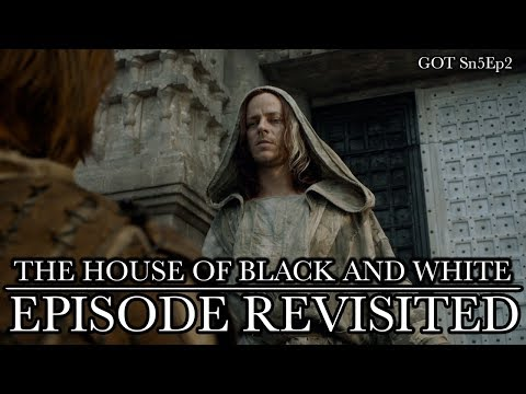 Game of Thrones | The House of Black & White | Episode Revisited