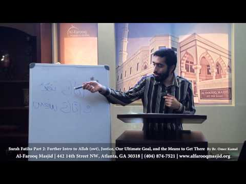 Surah Fatiha Part 2: Further Intro to Allah (swt), Justice, Our Ultimate Goal, and ...