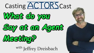 What do You Say at an Agent Meeting?
