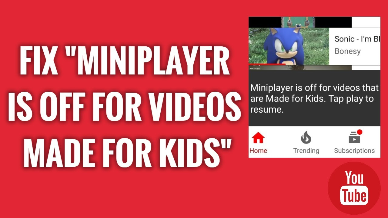 How To Fix Miniplayer Is Off For Videos Made For Kids Problem On Youtube Youtube