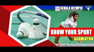 KNOW YOUR SPORT | KERALA OLYMPIC | STAY FIT | BADMINTON