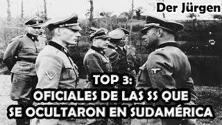 TOP 3: Oficiales de las SS que se ocultaron en Sudamérica