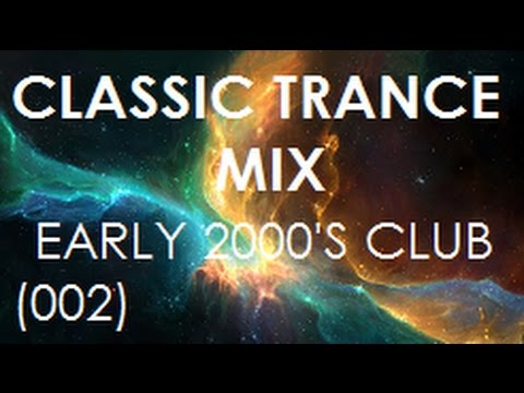 Classic Trance Mix - Early 2000's Club Hits (002)