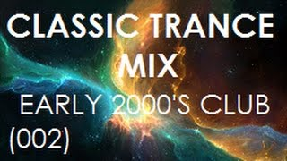 Download Classic Trance Mix - Early 2000's Club Hits (002)
