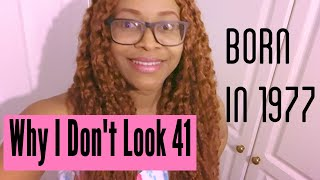 10 Simple Reasons I Don't Look 41