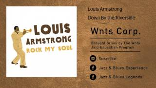 Louis Armstrong - Down By the Riverside