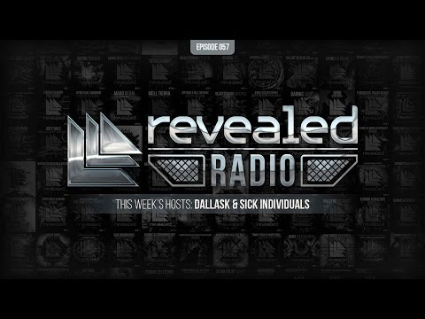 Revealed Radio 057 - Hosted by DallasK & SICK INDIVIDUALS