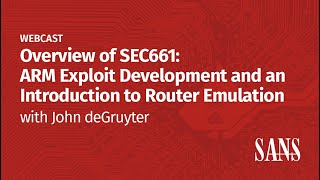 Overview of SEC661: ARM Exploit Development and an Introduction to Router Emulation