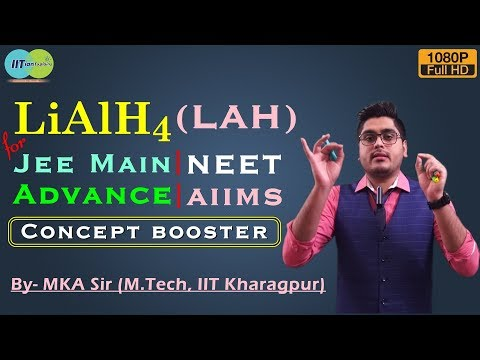 LiAlH4 in One Shot | Concept Booster | Explained by IITian | Mains, Advanced | NEET | AIIMS