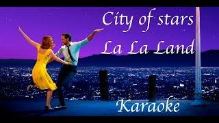 City of stars / LA LA LAND / KARAOKE