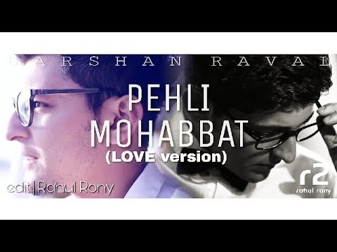 Pehli Mohabbat (LOVE version) || Darshan...