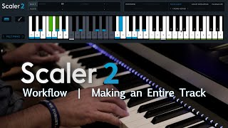 Scaler 2 Workflow | Writing an Entire Track