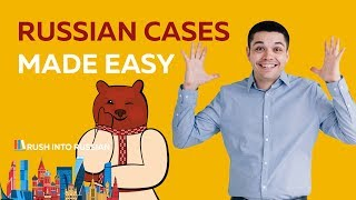 Russian cases made easy - A simple explanation of Russian noun cases - Russian Grammar