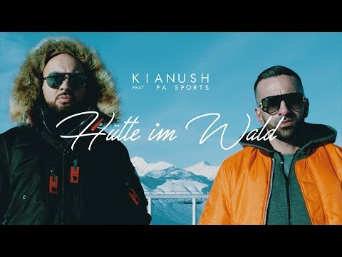 Kianush ft. PA Sports - Hütte im Wald (prod. by Sizzy)