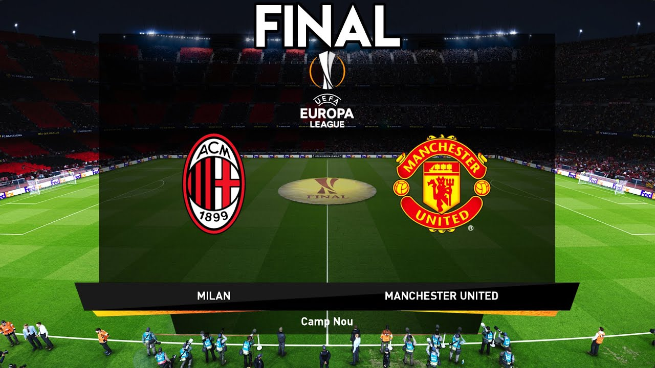 Manchester United vs AC Milan - FINAL UEFA EUROPA LEAGUE 2021 - YouTube