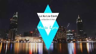 Lá Xa Lìa Cành - Lê Bảo Bình X Htrol Lyrics | Music Lyric