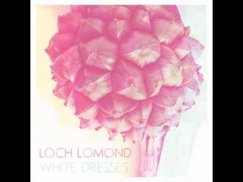 Loch Lomond - Kicking With Your Feet