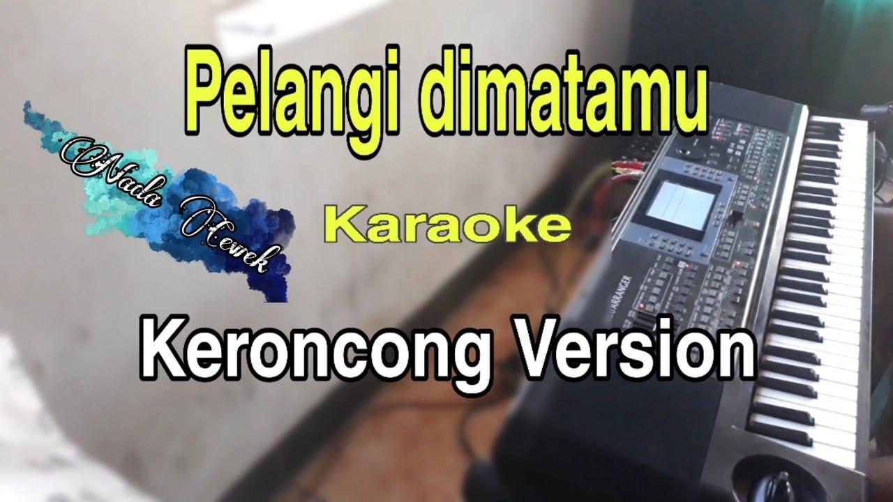 Pelangi dimatamu (jamrud) karaoke instrumen keroncong