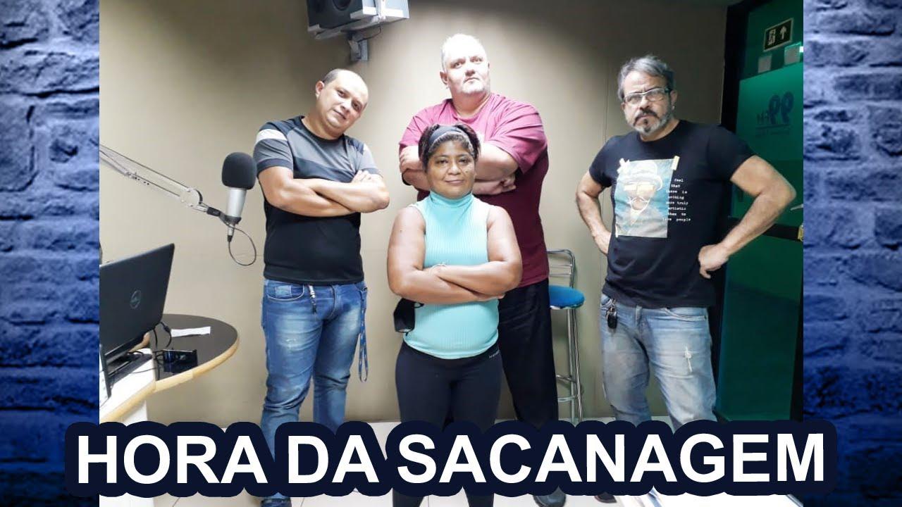 HORA DA SACANAGEM - 22.07.2021