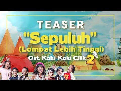 "[Official Teaser] OST. Koki-Koki Cilik 2 - ""Sepuluh"" (Lompat Lebih Tinggi)"