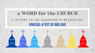 21/02/21 'A Word for the Church: Ephesus' Revelation 2: 1-7