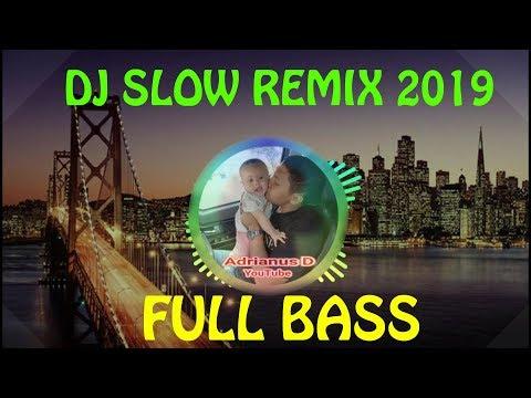 dj-slow-terbaru-2019-full-bass-remix