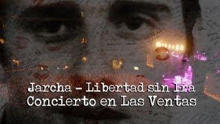 """Jarcha - """"Libertad sin ira"""" (Miguel Ángel Blanco / Concierto en Las Ventas por la Paz)"""