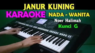 JANUR KUNING - Noer Halimah | KARAOKE Nada Wanita, HD