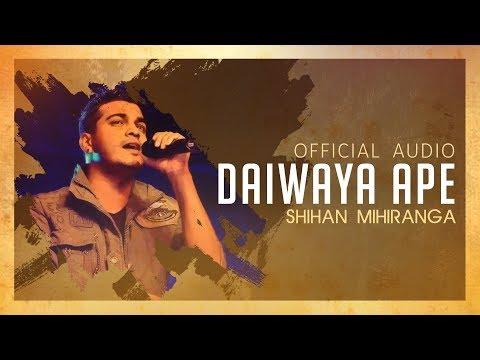 Daiwaya Ape Official Audio - Shihan Mihiranga