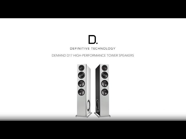 Definitive Technology — Introducing the Demand D17 Tower Speaker