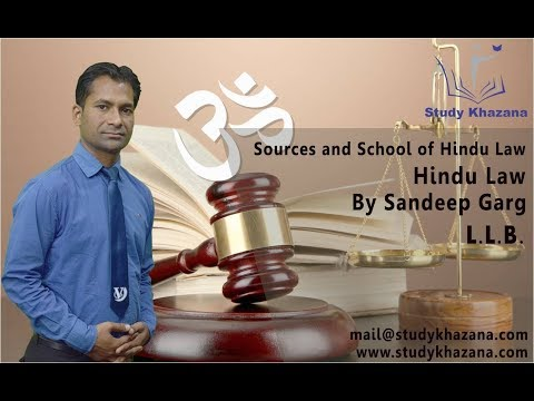 Sources and School of Hindu Law, L.L.B By Sandeep Gupta