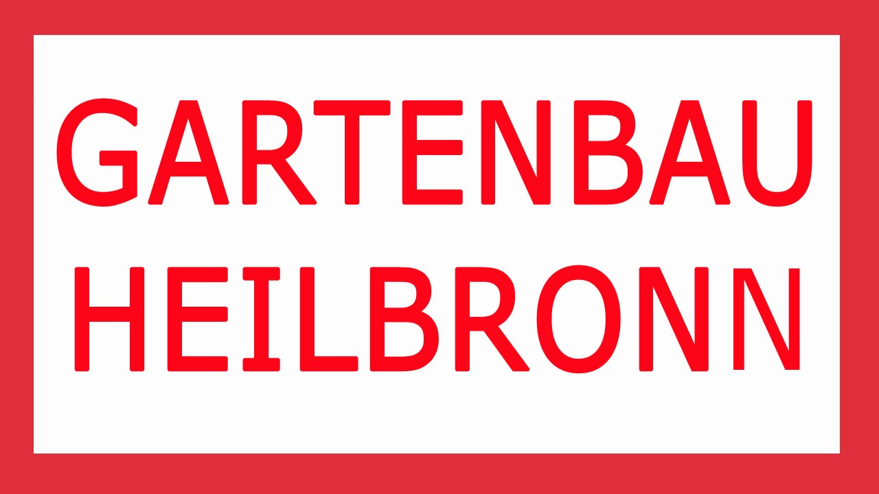 Gartenbau Heilbronn Tel 137 6585 Jetzt über Gartenbau