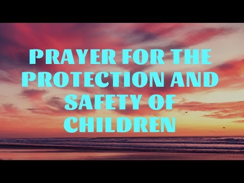 Prayer for the Protection and Safety of Children | Prayer for Kids | Family Prayers